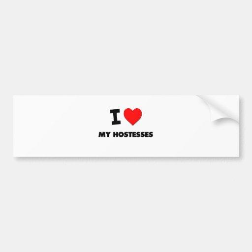 I Love My Hostesses Bumper Sticker