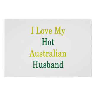 I Love My Hot Australian Husband Poster