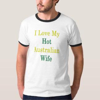 I Love My Hot Australian Wife T-Shirt