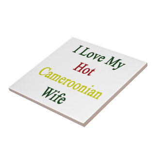 I Love My Hot Cameroonian Wife Tile