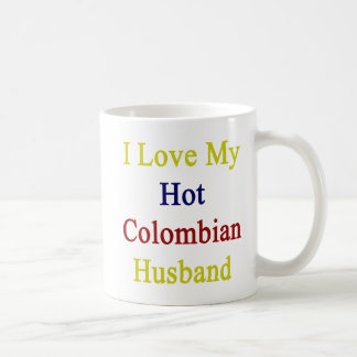 I Love My Hot Colombian Husband Coffee Mug