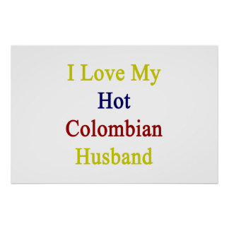 I Love My Hot Colombian Husband Poster