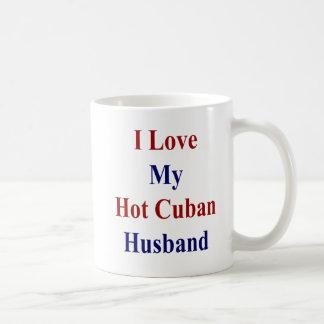 I Love My Hot Cuban Husband Coffee Mug