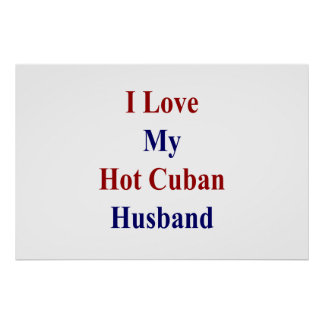 I Love My Hot Cuban Husband Poster