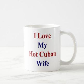 I Love My Hot Cuban Wife Coffee Mug