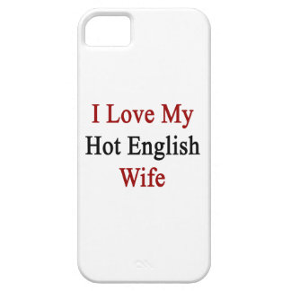 I Love My Hot English Wife iPhone 5 Covers