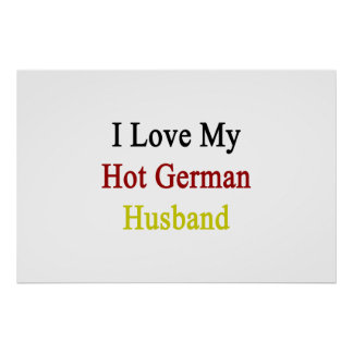 I Love My Hot German Husband Poster