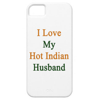 I Love My Hot Indian Husband iPhone 5 Cases