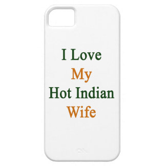 I Love My Hot Indian Wife iPhone 5 Covers