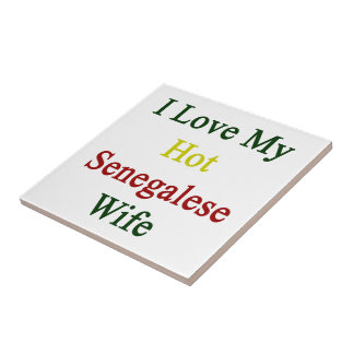 I Love My Hot Senegalese Wife Tiles
