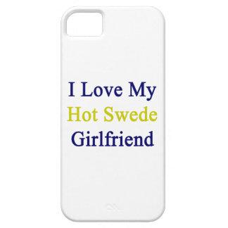 I Love My Hot Swede Girlfriend iPhone 5/5S Case