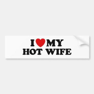 I Love My Hot Wife Bumper Stickers