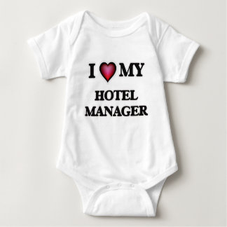 I love my Hotel Manager Baby Bodysuit