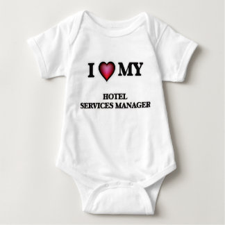 I love my Hotel Services Manager Baby Bodysuit