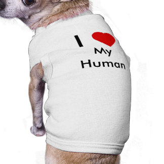 I love My Human Dog T-shirt