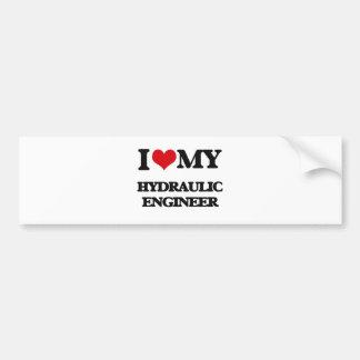 I love my Hydraulic Engineer Bumper Sticker