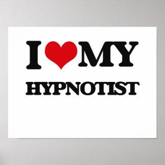 I love my Hypnotist Posters
