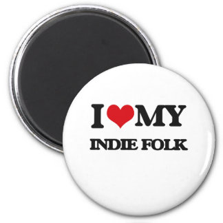 I Love My INDIE FOLK Magnet
