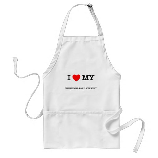I Love My INDUSTRIAL R & D SCIENTIST Apron