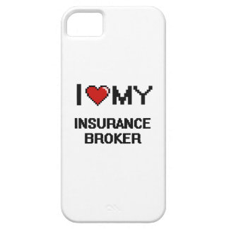 I love my Insurance Broker iPhone 5 Case