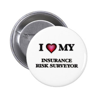 I love my Insurance Risk Surveyor 6 Cm Round Badge