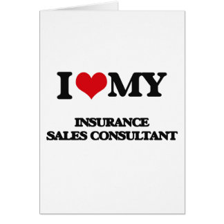 I love my Insurance Sales Consultant Greeting Card