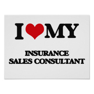 I love my Insurance Sales Consultant Poster