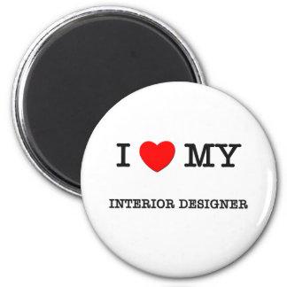 I Love My INTERIOR DESIGNER 6 Cm Round Magnet