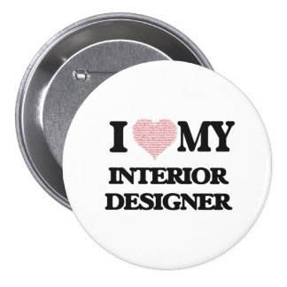 I love my Interior Designer (Heart Made from Words 7.5 Cm Round Badge
