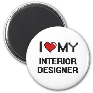 I love my Interior Designer 2 Inch Round Magnet