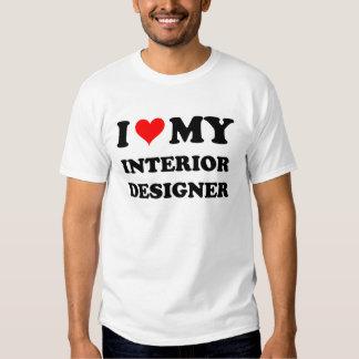 I Love My Interior Designer T Shirts