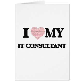 I love my It Consultant (Heart Made from Words) Greeting Card