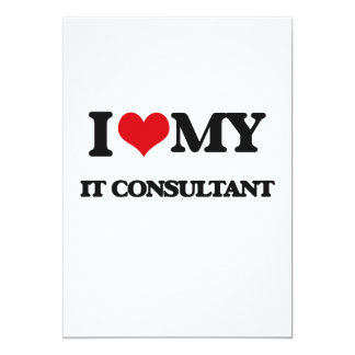 "I love my It Consultant 5"" X 7"" Invitation Card"