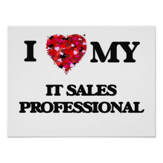 I love my It Sales Professional Poster
