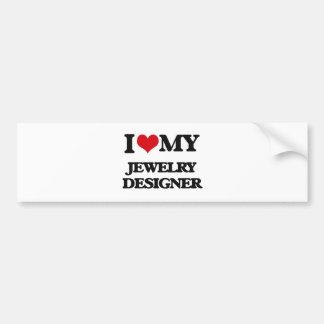 I love my Jewelry Designer Bumper Sticker
