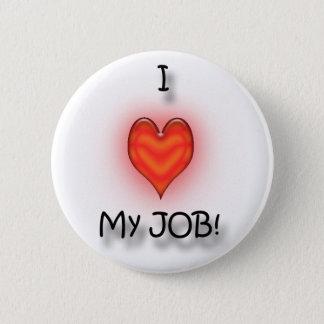 I Love My Job! 6 Cm Round Badge