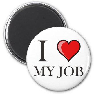 I love my job 6 cm round magnet