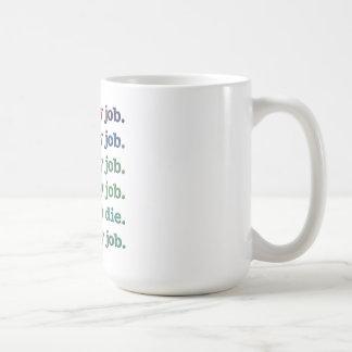 I Love My Job Basic White Mug
