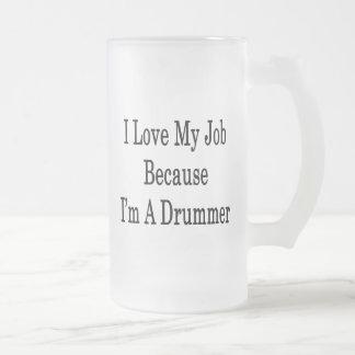 I Love My Job Because I'm A Drummer Coffee Mugs