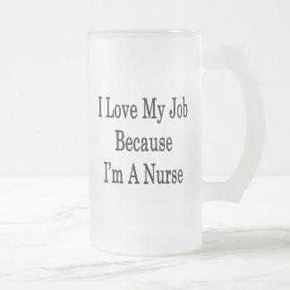 I Love My Job Because I'm A Nurse Coffee Mug
