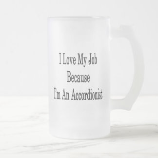 I Love My Job Because I'm An Accordionist Mugs