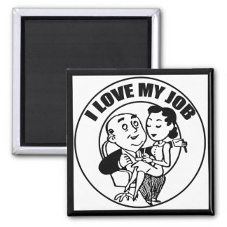 I Love My Job Funny T-shirts Gifts Square Magnet
