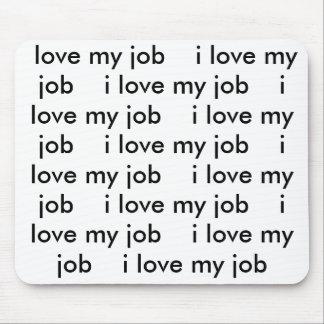I Love My Job Mousepad