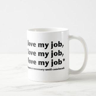 I Love My Job* Mug