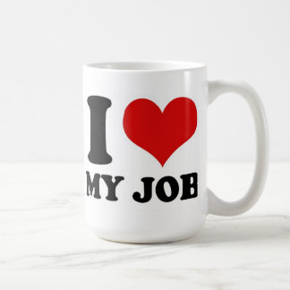 I LOVE MY JOB - mug