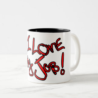 # I Love My Job! red and black mug
