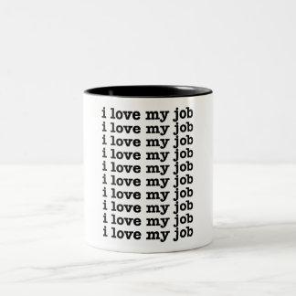 I Love My Job Two-Tone Mug