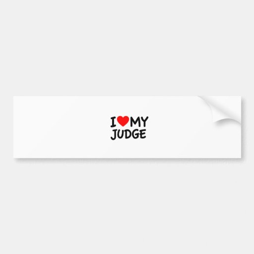 I love my judge bumper sticker