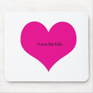 I Love my kids Mouse Pad