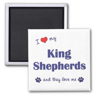 I Love My King Shepherds (Multiple Dogs) Fridge Magnet